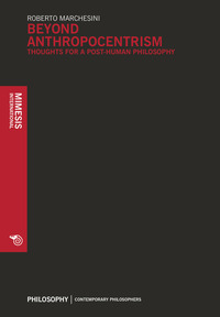 Beyond anthropocentrism. Thoughts for a post-human philosophy - Marchesini Roberto - wuz.it