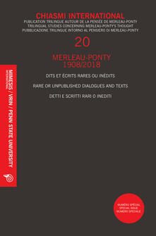 Chiasmi international. Ediz. italiana, francese e inglese. Vol. 20: Merleau-Ponty. Detti e scritti rari o inediti..pdf
