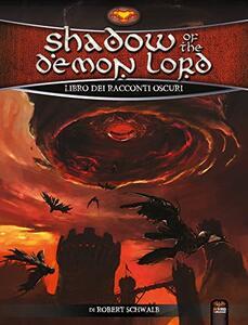 Shadow Of The Demon Lord. Libro Dei Racconti Oscuri. Italiano