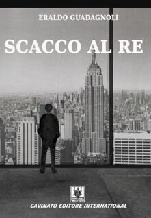 Scacco al re - Eraldo Guadagnoli - copertina