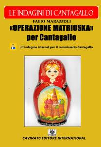 Operazione Matrioska. Le indagini del commissario Cantagallo
