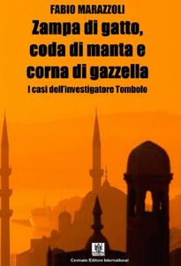 Libro Zampa di gatto, coda di manta e corna di gazzella. I casi dell'investigatore Tombolo Fabio Marazzoli