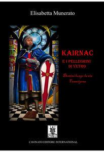 Kairnac e i pellegrini di vetro. Destini lungo la via Francigena