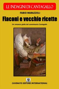 Ebook Flaconi e vecchie ricette - Le indagini di Cantagallo Marazzoli, Fabio