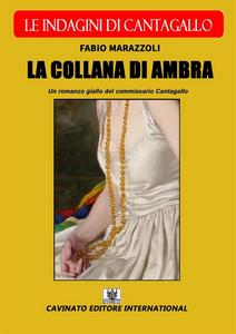 Ebook collana di ambra. Le indagini del commissario Cantagallo Marazzoli, Fabio