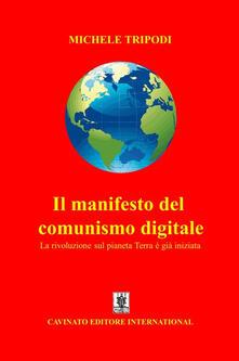 Il manifesto del comunismo digitale. La rivoluzione sul pianeta Terra è già iniziata - Michele Tripodi - copertina