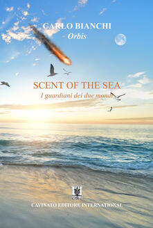 Scent of the sea. I guardiani dei due mondi.pdf