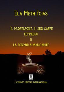Il professore, il suo caffè espresso e la formula mancante.pdf