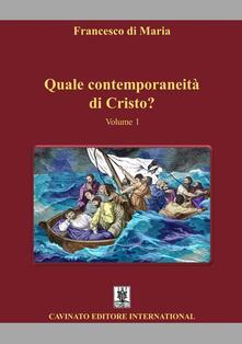 Quale contemporaneità di Cristo? Nuova ediz.. Vol. 1 - Francesco Di Maria - copertina