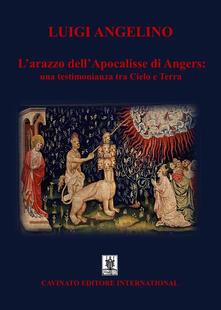 L' arazzo dell'Apocalisse di Angers: una testimonianza tra cielo e terra - Luigi Angelino - copertina