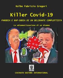 Killer Covid-19. Parodia e rap-sodia di un delirante complottista. La sdrammatizzazione di un dramma.pdf