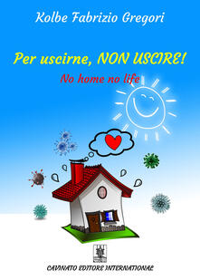 Rallydeicolliscaligeri.it Per uscirne, non uscire! No home, no life. Ediz. speciale Image