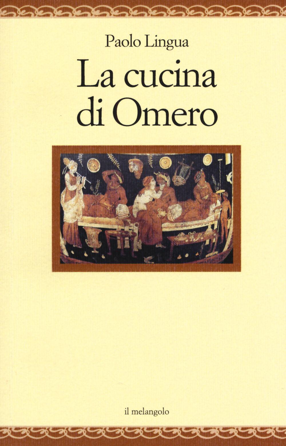 La cucina di omero paolo lingua libro il nuovo melangolo nugae ibs - Il libro di cucina hoepli pdf ...