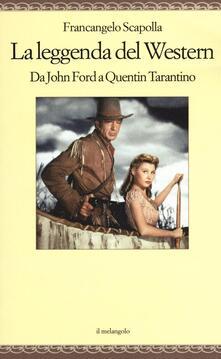 La leggenda del western. Da John Ford a Quentin Tarantino.pdf
