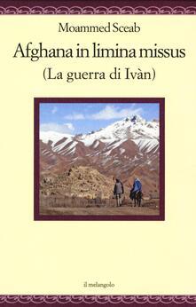 Antondemarirreguera.es Afghana in limina missus (La guerra di Ivàn). Ediz. italiana e latina Image