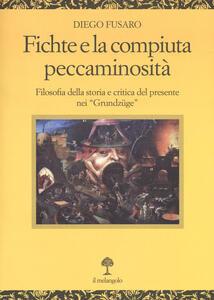 Fichte e la compiuta peccaminosità. Filosofia della storia e critica del presente nei «Grundzüge»