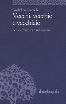 Vecchi, vecchie e vecchiaie nella letteratura e nel cinema.pdf