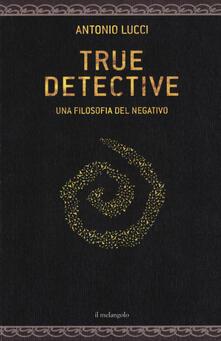 True detective. Una filosofia al negativo.pdf
