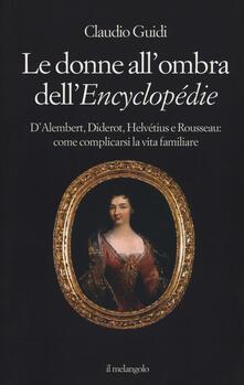 Nordestcaffeisola.it Le donne all'ombra dell'Encyclopédie. D'Alembert, Diderot, Helvétius e Rousseau: come complicarsi la vita familiare Image
