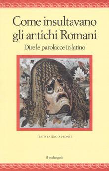 Squillogame.it Come insultavano gli antichi romani. Dire le parolacce in latino. Testo latino a fronte Image