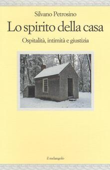 Lo spirito della casa. Ospitalità, intimità e giustizia.pdf