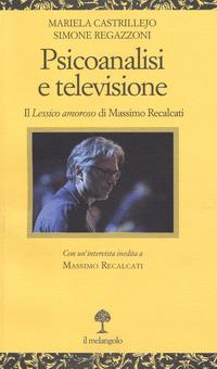 Psicoanalisi e televisione. Il «Lessico amoroso» di Massimo Recalcati - - wuz.it