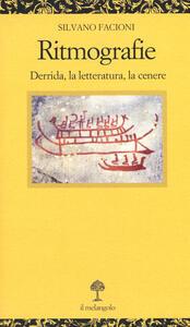 Libro Ritmografie. Derrida, la letteratura, la cenere Silvano Facioni