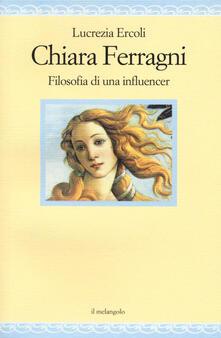 Chiara Ferragni. Filosofia di un'influencer - Lucrezia Ercoli - copertina