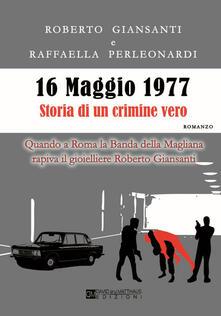 Capturtokyoedition.it 16 maggio 1977 storia di un crimine vero. Quando a Roma la Banda della Magliana rapiva il gioielliere Roberto Giansanti Image