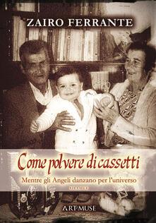 Come polvere di cassetti... Mentre gli angeli danzano per l'universo - Zairo Ferrante - copertina