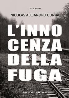 L' innocenza della fuga - Nicolas A. Cunial - copertina