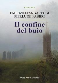 Il Il confine del buio - Fabbri Pierluigi Fangareggi Fabrizio - wuz.it