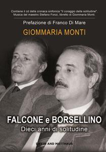 Falcone e Borsellino. Dieci anni di solitudine. Con CD-Audio - Giommaria Monti,Franco Di Mare - copertina