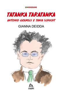 Equilibrifestival.it Tatanka Taratanka. Antonio Gramsci e Tania Schucht. Ediz. illustrata Image