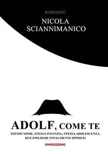 Adolf, come te. Stesso nome, stessa infanzia, stessa adolescenza, due epiloghi totalmente opposti.pdf