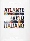 Libro Atlante del vino italiano Vittorio Manganelli Alessandro Avataneo
