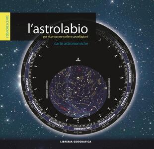 L' astrolabio per riconoscere stelle e costellazioni