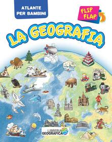 Daddyswing.es La geografia flip flap. Atlante per bambini. Ediz. a colori Image