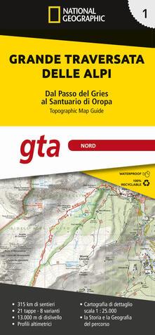 Grande traversata delle Alpi 1:25.000. Vol. 1: GTA Nord. Dal Passo del Gries al Santuario di Oropa..pdf