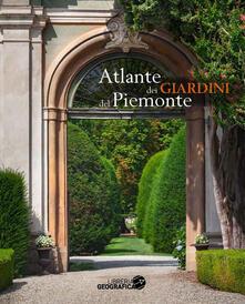 Atlante dei giardini del Piemonte. Ediz. a colori - copertina