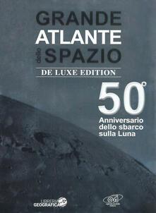 Grande atlante dello spazio. 50° anniversario dello sbarco sulla Luna. Ediz. deluxe.pdf