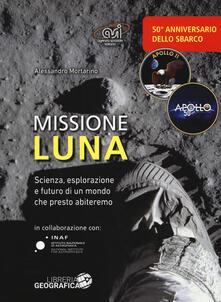 Rallydeicolliscaligeri.it Missione luna. Scienza, esplorazione e futuro di un mondo che presto abiteremo Image