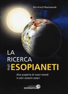 Listadelpopolo.it La ricerca degli esopianeti. Ediz. a colori Image