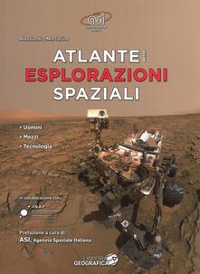 Atlante delle esplorazioni spaziali. Uomini, missioni, tecnologie. Ediz. a colori.pdf
