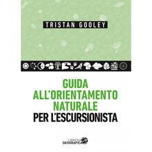 Guida all'orientamento naturale per l'escursionista - Tristan Gooley - copertina