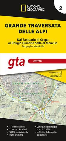 Camfeed.it Grande traversata delle Alpi 1:25.000. Vol. 2: GTA centro. Dal santuario di Oropa al rifugio Quintino Sella al Monviso. Image
