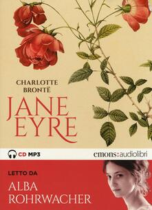 Jane Eyre letto da Alba Rohrwacher. Audiolibro. 2 CD Audio formato MP3.pdf