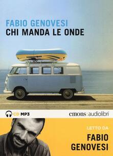 Promoartpalermo.it Chi manda le onde letto da Fabio Genovesi. Audiolibro. 2 CD Audio formato MP3. Ediz. integrale Image
