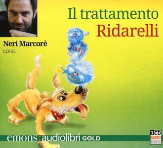 Il trattamento Ridarelli letto da Neri Marcorè. Audiolibro. CD Audio formato MP3