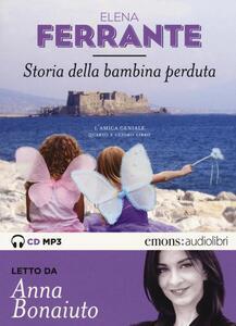 Storia della bambina perduta. L'amica geniale letto da Anna Bonaiuto. Audiolibro. 2 CD Audio formato MP3. Ediz. integrale